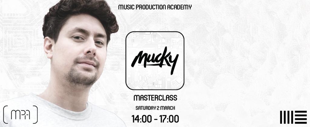 Mucky Masterclass
